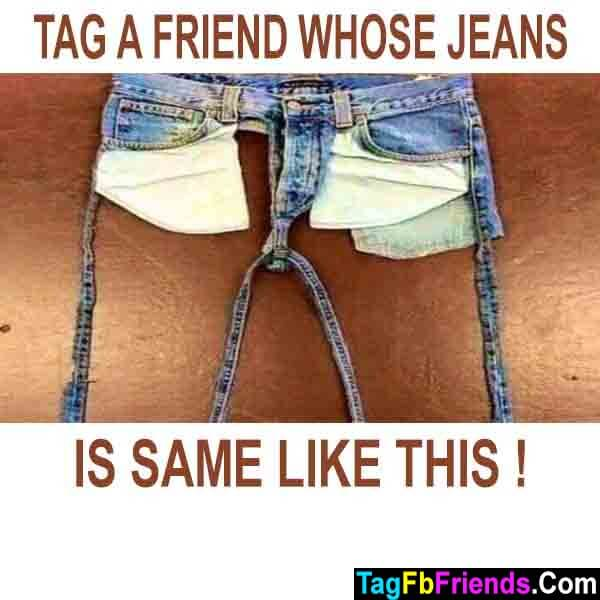 Tag a friend who wears old jeans