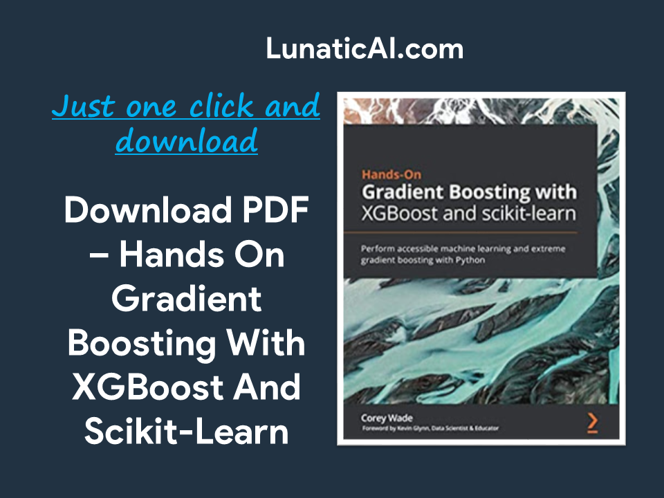Hands-On Gradient Boosting with XGBoost and scikit-learn PDF
