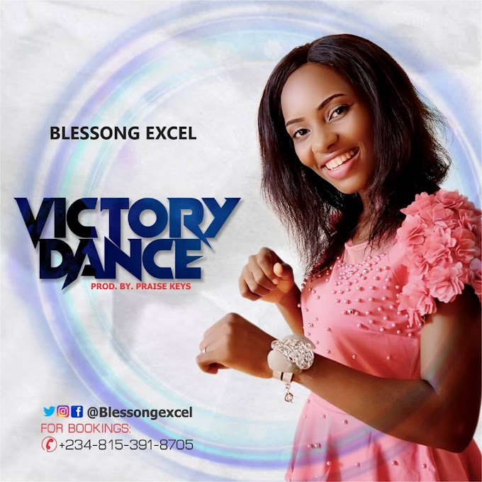 AUDIO: Blessong Excel – Victory Dance