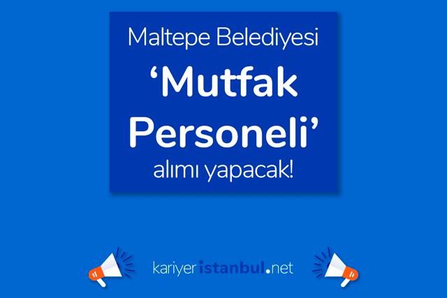 Maltepe Belediyesi engelli personel alımı yapacak. Mutfak görevlisi iş ilanına nasıl başvurulur? Detaylar kariyeristanbul.net'te!
