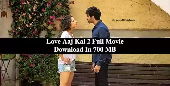 Love Aaj Kal 2 Full Movie Download In 700 MB Leak By Tamil Rockers 2020,love aaj kal 2 full movie watch online,love aaj kal 2 full movie download filmywap,Love Aaj Kal 2 (2020) Full Movie Download 720p
