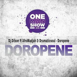 DJ Dilson Feat. Afro Madjaha & DrumaticSoul- Doropene (2016)