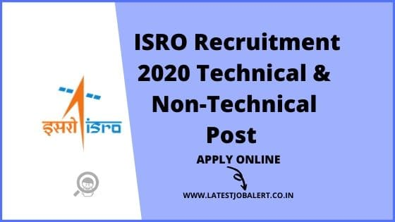ISRO Recruitment 2020 for Technical & Non Technical