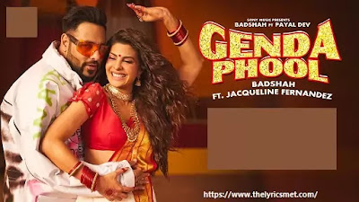 Genda Phool Song Lyrics | Badshah | JacquelineFernandez | Payal Dev