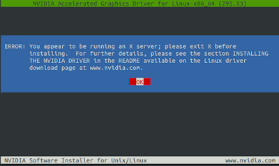 ERROR : You appear to be running an X server; please exit X server before