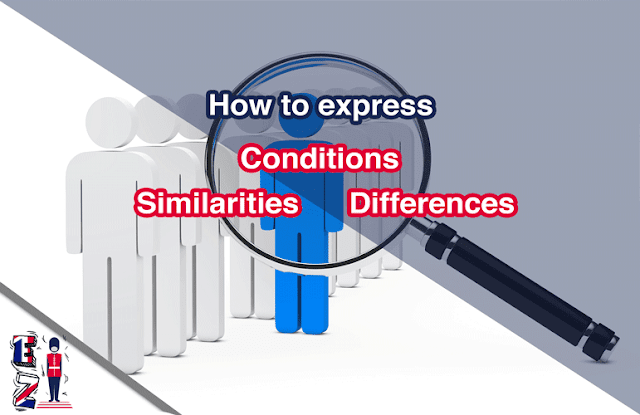 These are ways of expressing similarities, differences, and conditions. In this lesson you will learn and practice some of them