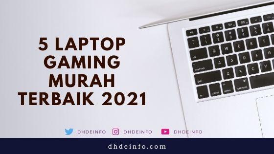 5 Laptop Gaming Murah Terbaik 2021