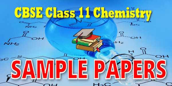 CBSE Sample Question Papers for Class 11 Chemistry with Answers are now available for download in PDF format. CBSE Sample Paper are provided below