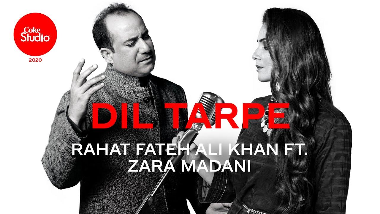 Dil Tarpe Lyrics Rahat Fateh Ali Khan X Zara Madani