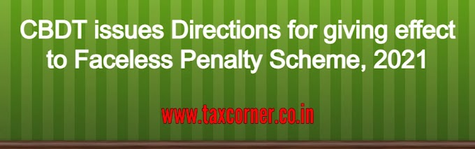 CBDT issues Directions for giving effect to Faceless Penalty Scheme, 2021