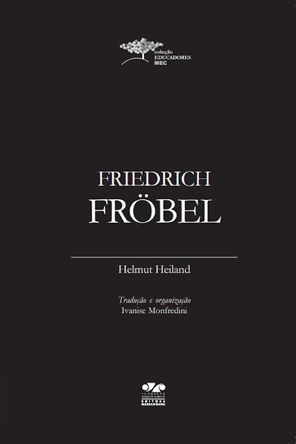 Friedrich Fröbel - Helmut Heiland