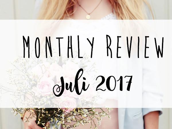 MONTHLY REVIEW #7: Juli 2017 | Bücher & Serien, die besten Momente & Lieblingsklicks