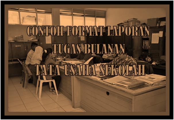 Contoh Format Laporan Tugas Bulanan Tata Usaha Sekolah