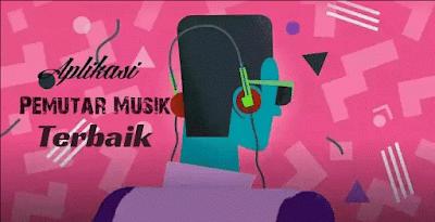 Aplikasi Pemutar Musik Android Keren dengan Kualitas Suara Terbaik