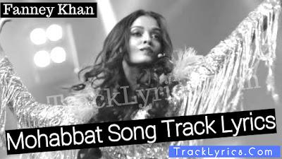 Mohabbat-Song-Lyrics-Fanney-Khan-Aishwarya-Sunidhi-Chauhan