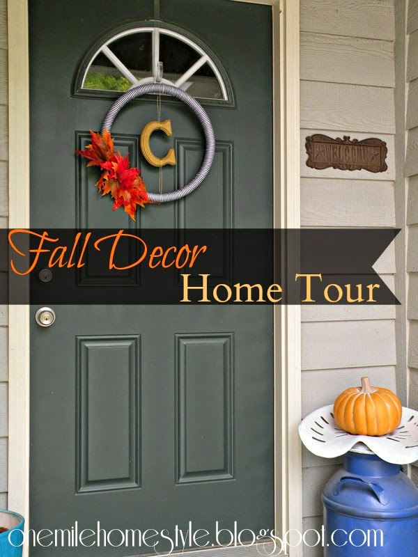 One Mile Home Style Fall Decor Home Tour