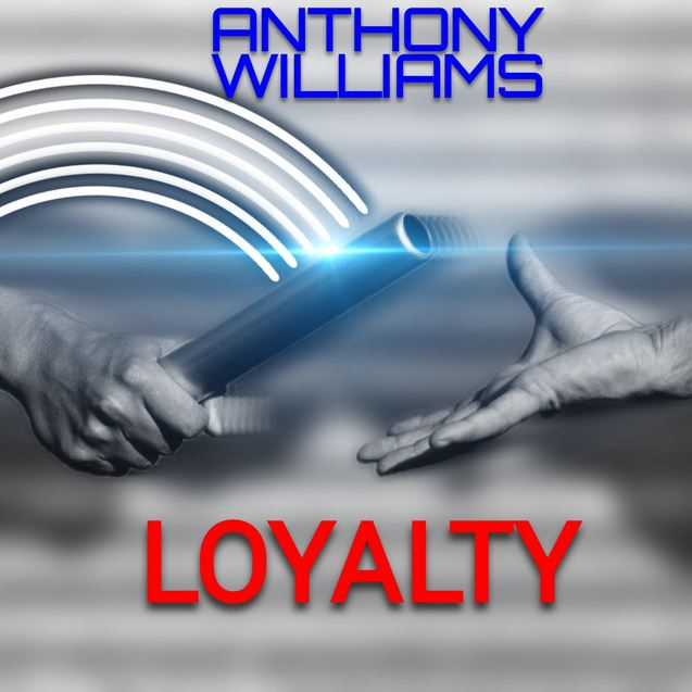 """Discover our interview with Anthony Williams and listen to """"LOYALTY"""""""
