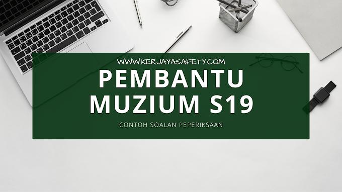 Contoh Soalan Peperiksaan Pembantu Muzium S19