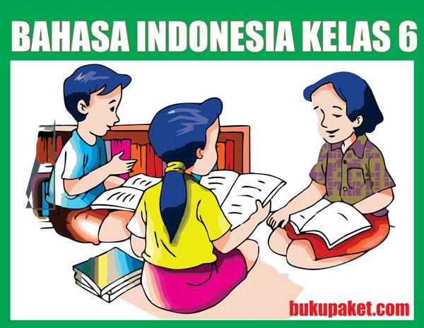 Materi Bahasa Indonesia Kelas 6 Sd Mi Semester 1 2 Lengkap