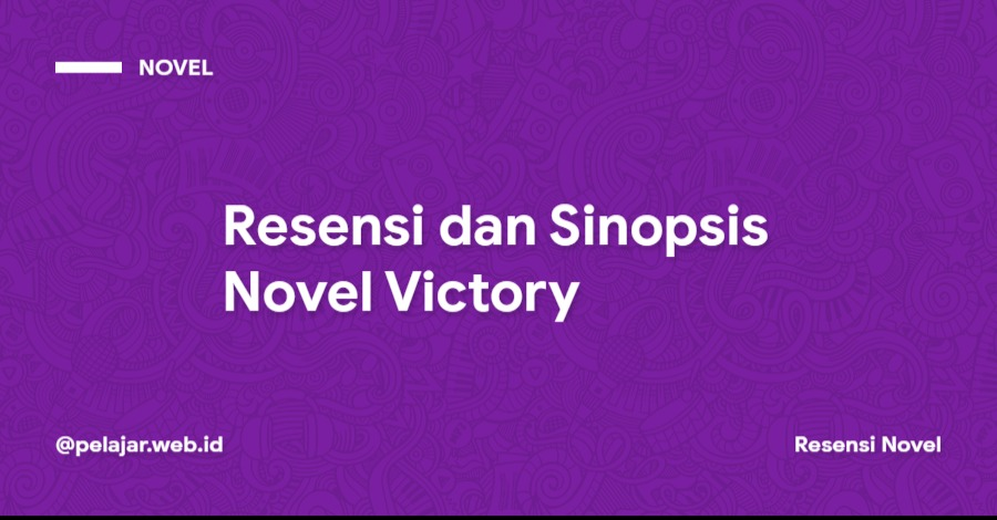 Resume dan Unsur Intrinsik Novel Victory