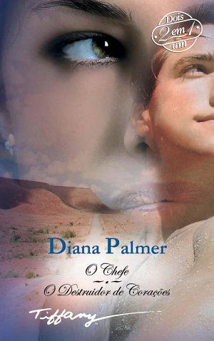 O chefe O destruidor de corações - Diana Palmer