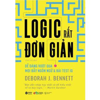 Logic Rất Đơn Giản - Dễ Dàng Vượt Qua Mọi Bẫy Ngôn Ngữ Và Bài Test IQ ebook PDF-EPUB-AWZ3-PRC-MOBI