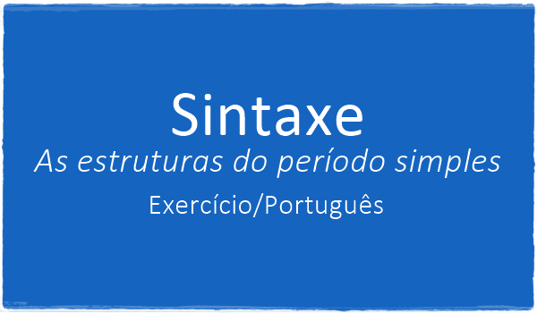 exercicio-sobre-sintaxe-as-estruturas-do-periodo-simples-com-gabarito