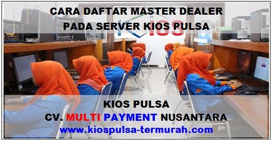 Cara Daftar Master Dealer di Server Kios Pulsa
