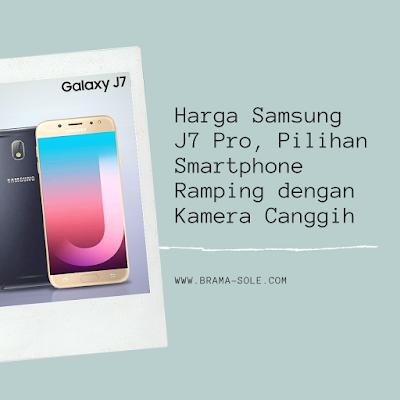Harga Samsung J7 Pro, Pilihan Smartphone Ramping dengan Kamera Canggih