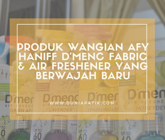 PRODUK WANGIAN AFY HANIFF D'MENC FABRIC & AIR FRESHENER YANG BERWAJAH BARU