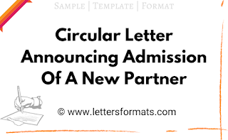 draft a circular letter announcing admission of a new partner in your company