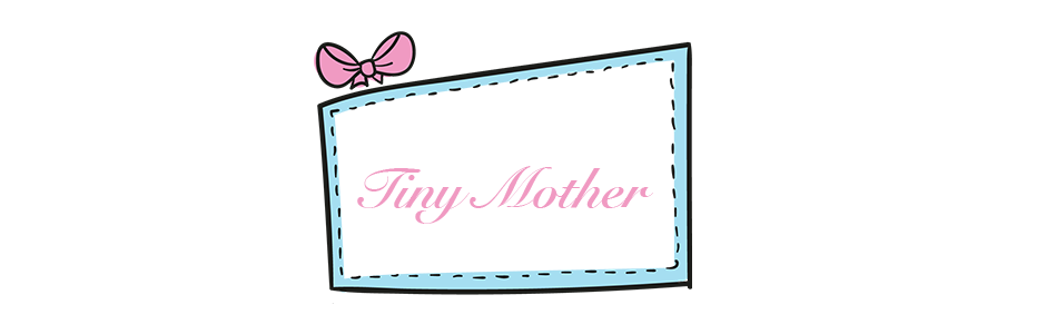 Tiny mother's Blog