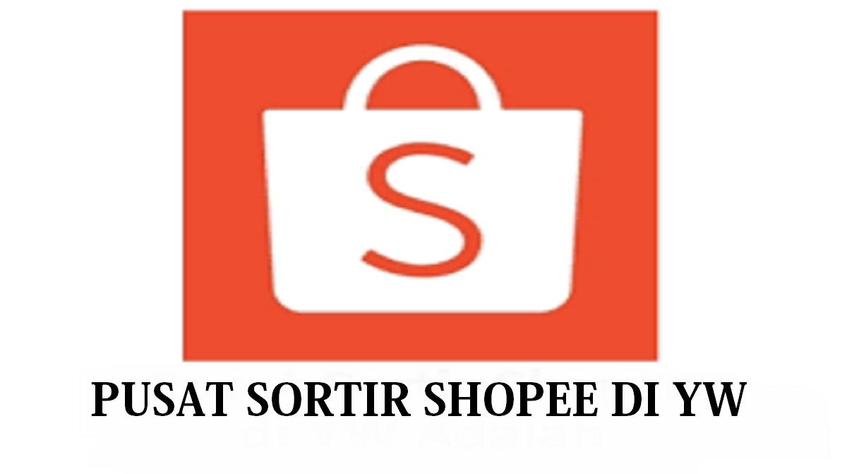 Pusat Sortir Shopee di YW