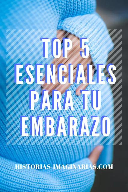 Top 5 Esenciales para tu Embarazo