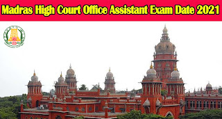 Madras High Court Office Assistant Exam Date 2021