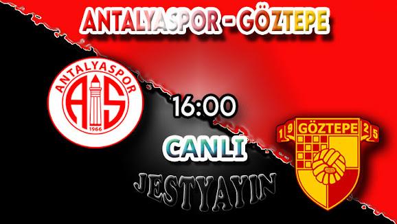 Antalyaspor - Göztepe canlı maç izle