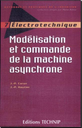 Livre : Modélisation et commande de la machine asynchrone - Jean-Paul Hautier