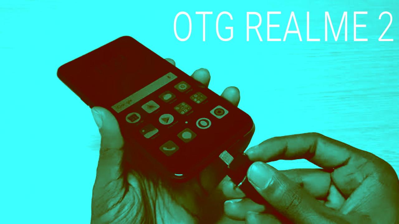 Cara Menggunakan USB OTG di Realme 2 Pro  Terbaru