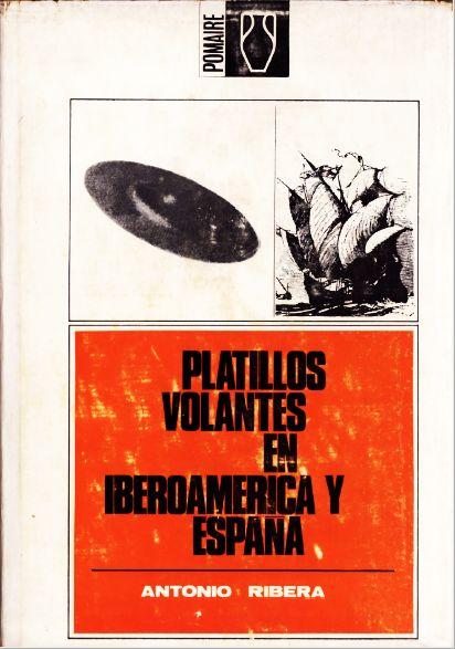 Platillos Volantes en Iberoamerica y España de Antonio Ribera
