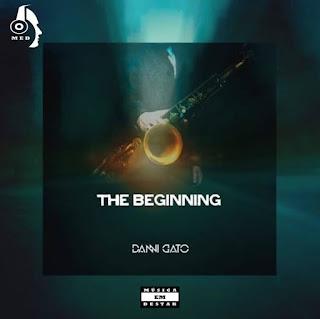 Danni Gato - The Beginning (Original Mix)