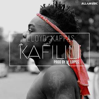 Lloyd Kappas - Kafilili (Crise) (Prod. By M.Lopez) [Afro Naija] 19:11:00  Afro Naija  No comments