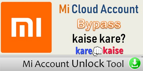 mi-account-unlock-tool-download-kaise-kare