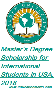 Master's Degree Scholarship for International Students in USA, 2018, Description of Scholarship, Eligibility Criteria, Method of Applying, Advantage of Scholarship,