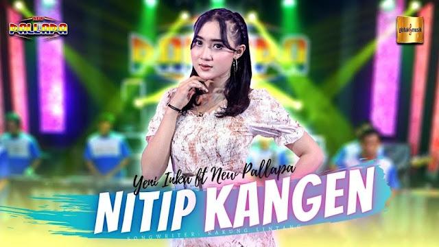 Lirik lagu Yeni Inka Nitip Kangen ft New Pallapa dan Terjemahan