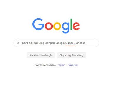Cara cek Url Blog Dengan Google Sanbox Checker