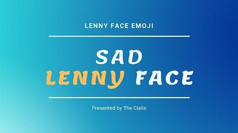 Sad Lenny Face, Sad Text Faces and Sad Japanese Emoticons :Lenny Face Emoji ( ͡° ͜ʖ ͡°)