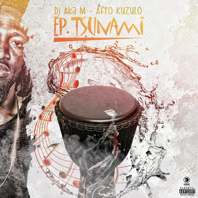 Dj Aka M/Afro Kuzulo - Ep. Tsunamy (Afro House) [Download]
