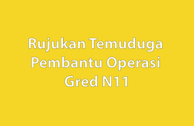Rujukan Temuduga Pembantu Operasi Gred N11