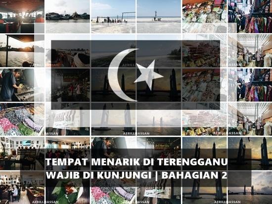 Tempat Menarik di Terengganu Wajib Di Kunjungi | Bahagian 2