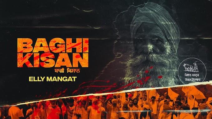 BAAGHI KISAN SONG LYRICS - ELLY MANGAT